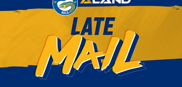 Eels v Roosters Late Mail
