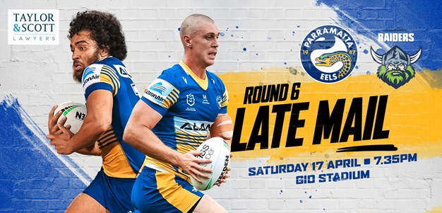 Late Mail - Raiders v Eels, Round Six