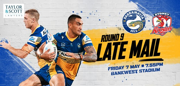 Late Mail - Eels v Roosters, Round Nine