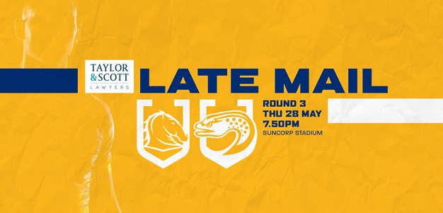 LATE MAIL | Broncos v Eels, Round 3