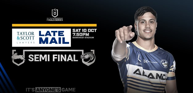 Late Mail: Eels v Rabbitohs, Semi Final