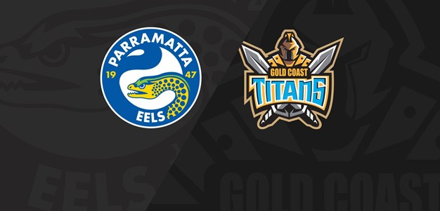 Full Match Replay: Eels v Titans - Round 21