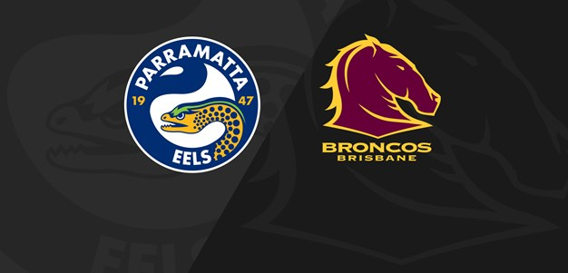 Full Match Replay: Eels v Broncos - Finals Week 1, 2019